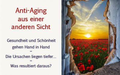 Anti-Aging: aus einer anderen Sicht – Gesundheit, Schönheit, Erfolg gehen Hand in Hand