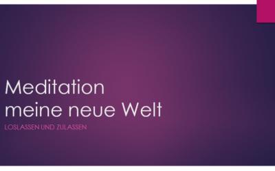 Meditation: Meine neue Welt